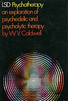 LSD psychotherapy : an exploration of psychedelic and psycholytic therapy