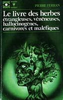 Le livre des herbes étrangleuses, vénéneuses, hallucinogènes, carnivores et maléfiques