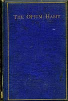 The opium habit : with suggestions as to the remedy