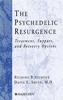 The psychedelic resurgence : treatment, support, and recovery options