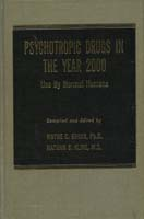 Psychotropic Drugs in the Year 2000