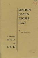 Session games people play : a manual for the use of LSD