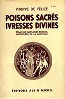 Poisons sacrés, ivresses divines; essai sur quelques formes inférieures de la mystique